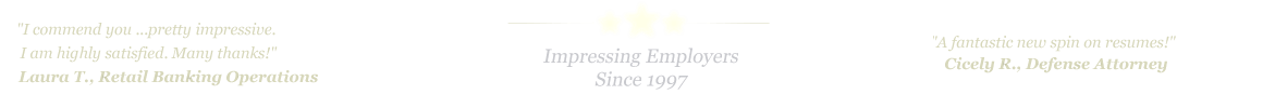 Beaumont Resume Service... IMPRESSING EMPLOYERS SINCE 1997!